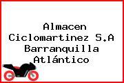Almacen Ciclomartinez S.A Barranquilla Atlántico