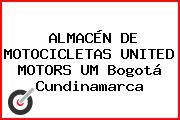 ALMACÉN DE MOTOCICLETAS UNITED MOTORS UM Bogotá Cundinamarca