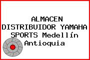 ALMACEN DISTRIBUIDOR YAMAHA SPORTS Medellín Antioquia