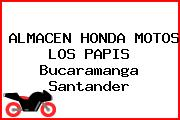 ALMACEN HONDA MOTOS LOS PAPIS Bucaramanga Santander