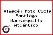 Almacén Moto Cicla Santiago Barranquilla Atlántico