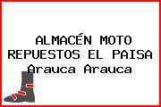 ALMACÉN MOTO REPUESTOS EL PAISA Arauca Arauca