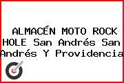 ALMACÉN MOTO ROCK HOLE San Andrés San Andrés Y Providencia