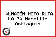 ALMACÉN MOTO RUTA LA 30 Medellín Antioquia