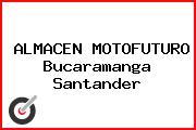 ALMACEN MOTOFUTURO Bucaramanga Santander