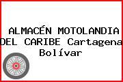ALMACÉN MOTOLANDIA DEL CARIBE Cartagena Bolívar