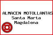 ALMACEN MOTOLLANTAS Santa Marta Magdalena