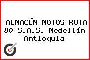 ALMACÉN MOTOS RUTA 80 S.A.S. Medellín Antioquia