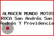ALMACEN MUNDO MOTOS ROCA San Andrés San Andrés Y Providencia