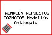 ALMACÉN REPUESTOS TAZMOTOS Medellín Antioquia