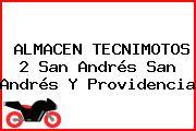 ALMACEN TECNIMOTOS 2 San Andrés San Andrés Y Providencia