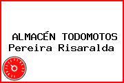 ALMACÉN TODOMOTOS Pereira Risaralda