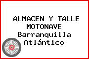 ALMACEN Y TALLE MOTONAVE Barranquilla Atlántico