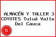 ALMACÉN Y TALLER 3 COYOTES Tuluá Valle Del Cauca