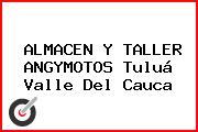 ALMACEN Y TALLER ANGYMOTOS Tuluá Valle Del Cauca