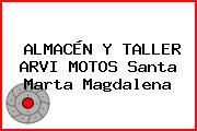 ALMACÉN Y TALLER ARVI MOTOS Santa Marta Magdalena