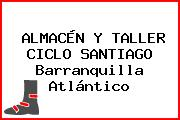 ALMACÉN Y TALLER CICLO SANTIAGO Barranquilla Atlántico
