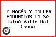 ALMACÉN Y TALLER FADUMOTOS LA 30 Tuluá Valle Del Cauca
