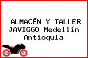 ALMACÉN Y TALLER JAVIGGO Medellín Antioquia