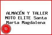 ALMACÉN Y TALLER MOTO ELITE Santa Marta Magdalena