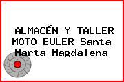 ALMACÉN Y TALLER MOTO EULER Santa Marta Magdalena