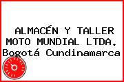 ALMACÉN Y TALLER MOTO MUNDIAL LTDA. Bogotá Cundinamarca