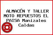 ALMACÉN Y TALLER MOTO REPUESTOS EL PAISA Manizales Caldas
