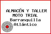 ALMACÉN Y TALLER MOTO TRIAL Barranquilla Atlántico