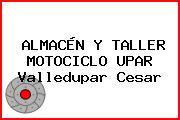 ALMACÉN Y TALLER MOTOCICLO UPAR Valledupar Cesar