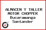 ALMACEN Y TALLER MOTOR CHOPPER Bucaramanga Santander