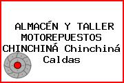 ALMACÉN Y TALLER MOTOREPUESTOS CHINCHINÁ Chinchiná Caldas