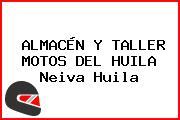 ALMACÉN Y TALLER MOTOS DEL HUILA Neiva Huila
