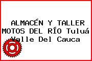 ALMACÉN Y TALLER MOTOS DEL RÍO Tuluá Valle Del Cauca
