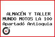 ALMACÉN Y TALLER MUNDO MOTOS LA 100 Apartadó Antioquia