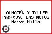 ALMACÉN Y TALLER PA' LAS MOTOS Neiva Huila