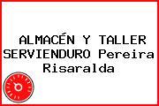ALMACÉN Y TALLER SERVIENDURO Pereira Risaralda