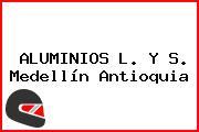 ALUMINIOS L. Y S. Medellín Antioquia