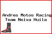 Andres Motos Racing Team Neiva Huila