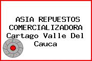 ASIA REPUESTOS COMERCIALIZADORA Cartago Valle Del Cauca