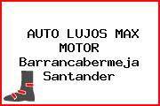 AUTO LUJOS MAX MOTOR Barrancabermeja Santander