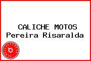 CALICHE MOTOS Pereira Risaralda