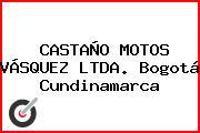 CASTAÑO MOTOS VÁSQUEZ LTDA. Bogotá Cundinamarca
