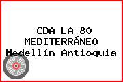 CDA LA 80 MEDITERRÁNEO Medellín Antioquia