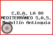 C.D.A. LA 80 MEDITERRÁNEO S.A.S. Medellín Antioquia