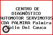 CENTRO DE DIAGNÓSTICO AUTOMOTOR SERVIMOTOS CDA PALMIRA Palmira Valle Del Cauca