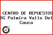 CENTRO DE REPUESTOS BG Palmira Valle Del Cauca