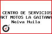 CENTRO DE SERVICIOS AKT MOTOS LA GAITANA Neiva Huila