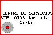 CENTRO DE SERVICIOS VIP MOTOS Manizales Caldas