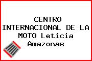 CENTRO INTERNACIONAL DE LA MOTO Leticia Amazonas