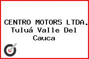 CENTRO MOTORS LTDA. Tuluá Valle Del Cauca